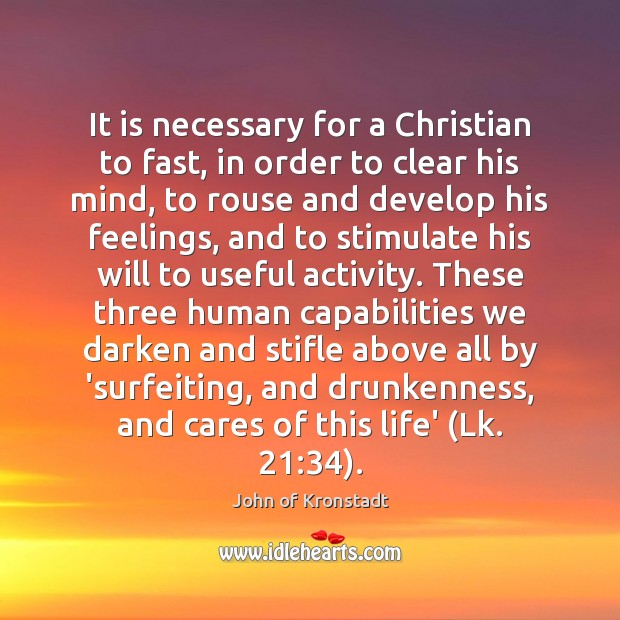 It is necessary for a Christian to fast, in order to clear John of Kronstadt Picture Quote