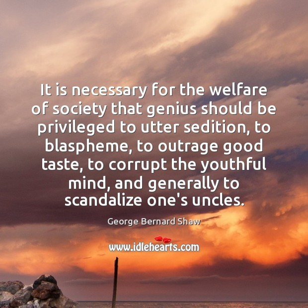 Image, It is necessary for the welfare of society that genius should be