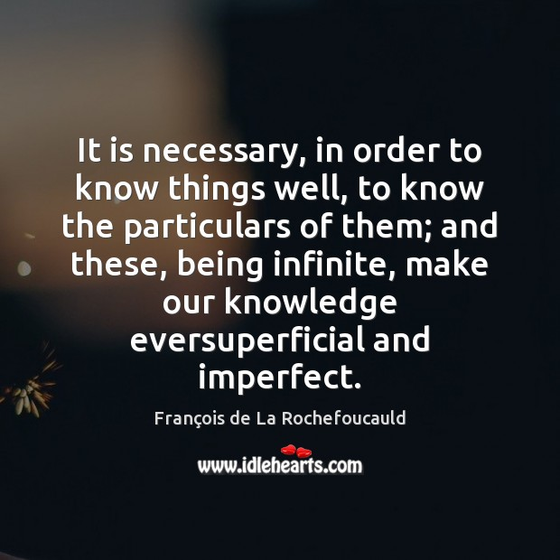 It is necessary, in order to know things well, to know the Image