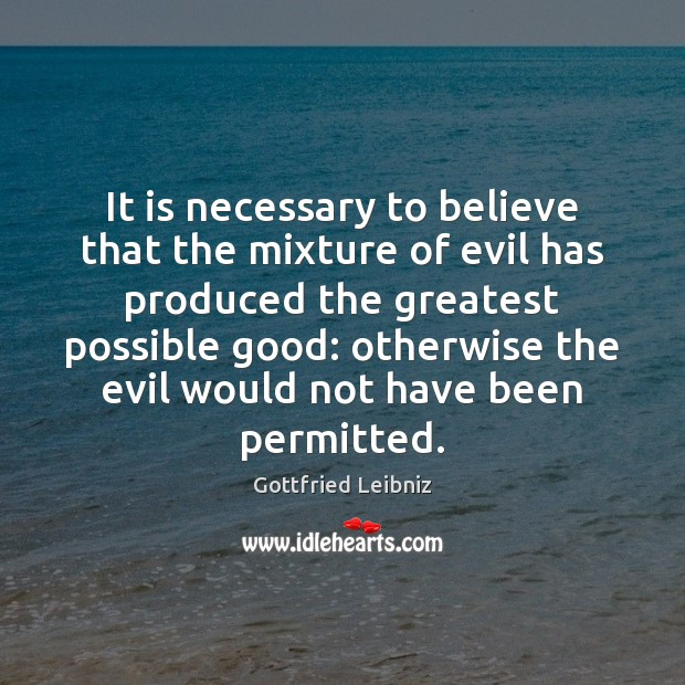 It is necessary to believe that the mixture of evil has produced Image
