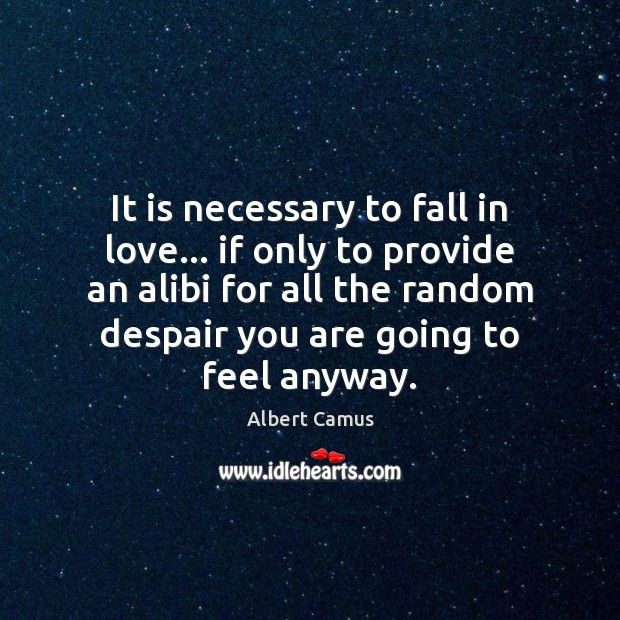 Image, It is necessary to fall in love… if only to provide an