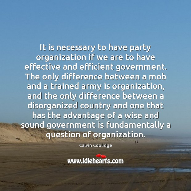 It is necessary to have party organization if we are to have Image