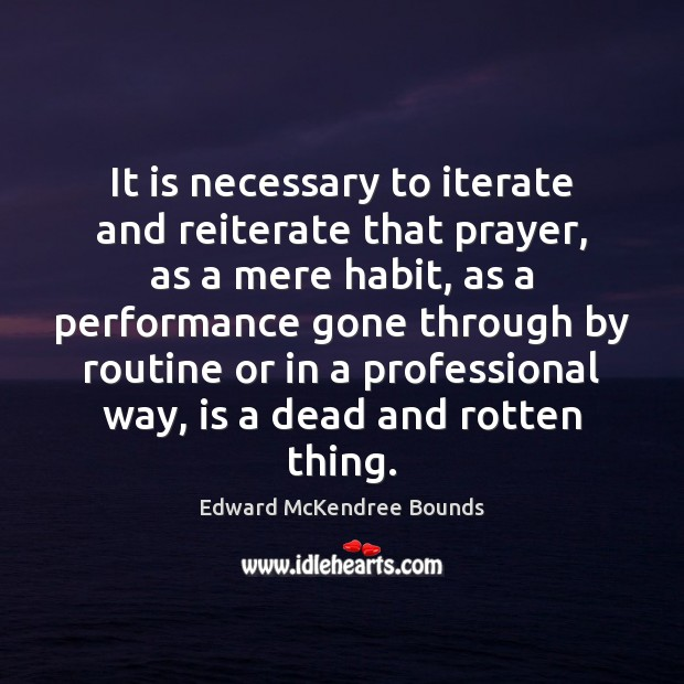 Image, It is necessary to iterate and reiterate that prayer, as a mere