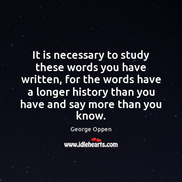 It is necessary to study these words you have written, for the Image