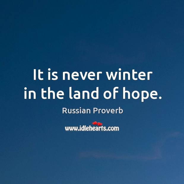 Image, It is never winter in the land of hope.