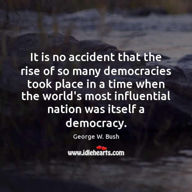 Image, It is no accident that the rise of so many democracies took