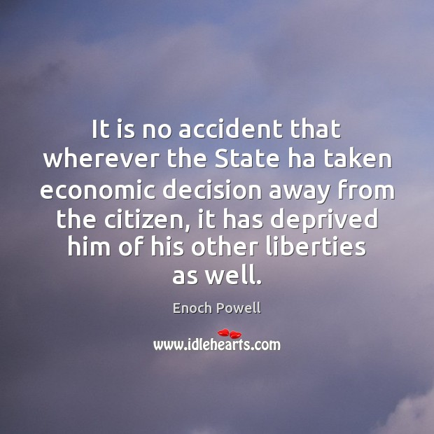 It is no accident that wherever the State ha taken economic decision Image