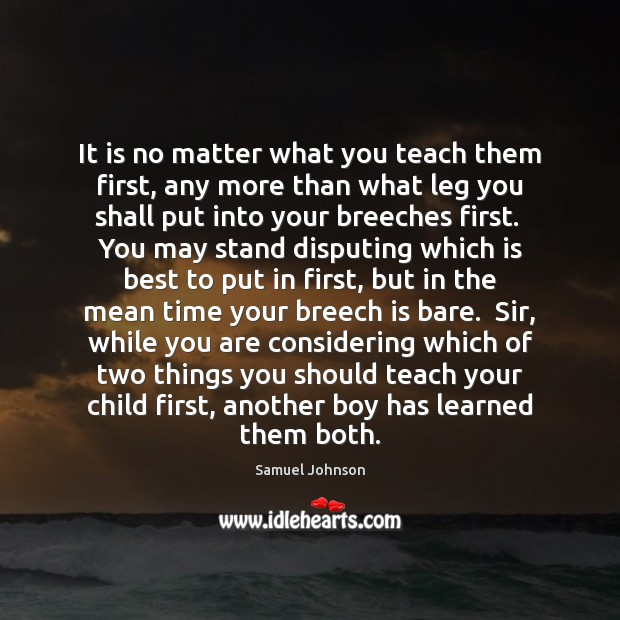Image, It is no matter what you teach them first, any more than