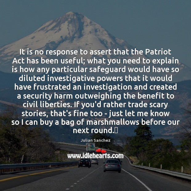 Image, It is no response to assert that the Patriot Act has been