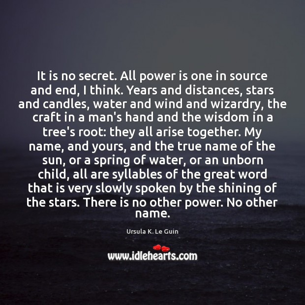 It is no secret. All power is one in source and end, Image