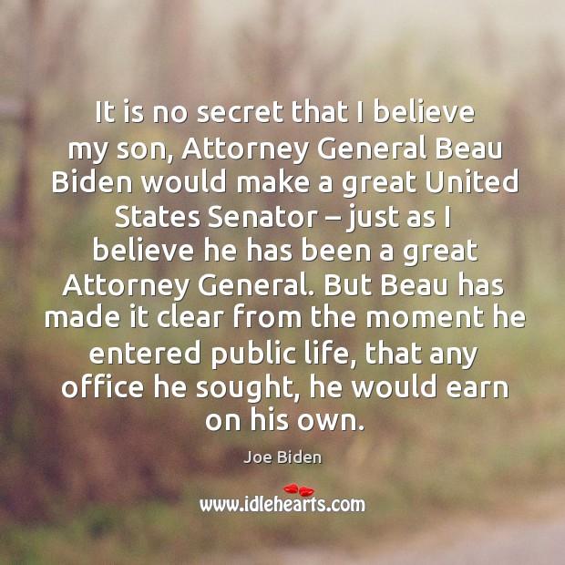 It is no secret that I believe my son, attorney general beau biden would make Image