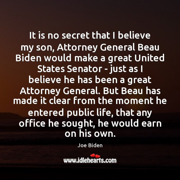 Image, It is no secret that I believe my son, Attorney General Beau