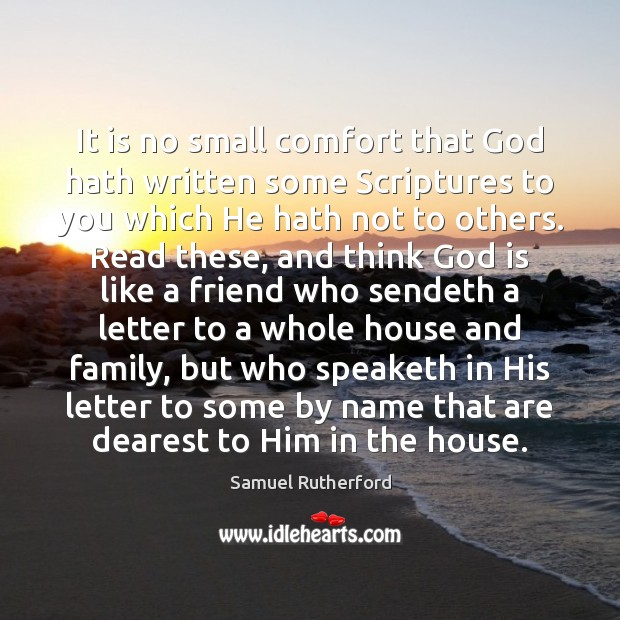 It is no small comfort that God hath written some Scriptures to Image