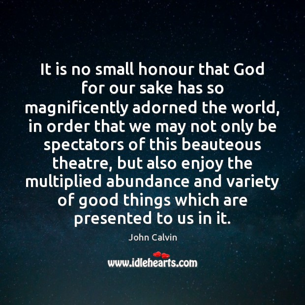 It is no small honour that God for our sake has so Image