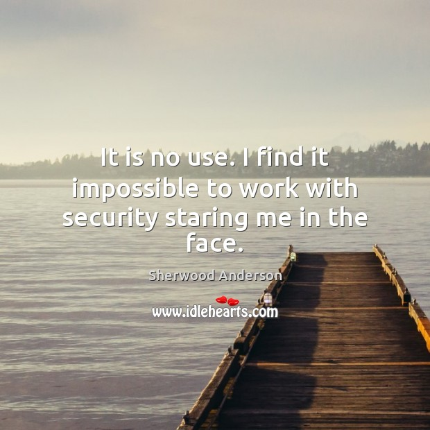It is no use. I find it impossible to work with security staring me in the face. Image