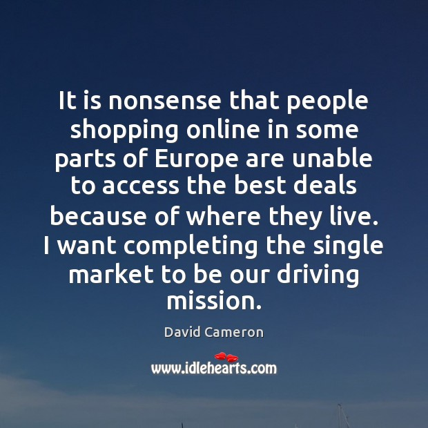 It is nonsense that people shopping online in some parts of Europe Image