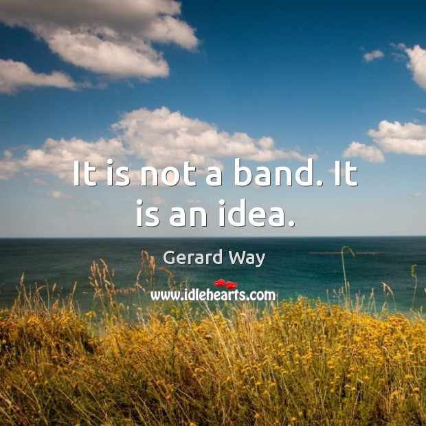 Image, It is not a band. It is an idea.