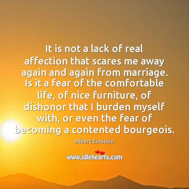 Image, It is not a lack of real affection that scares me away