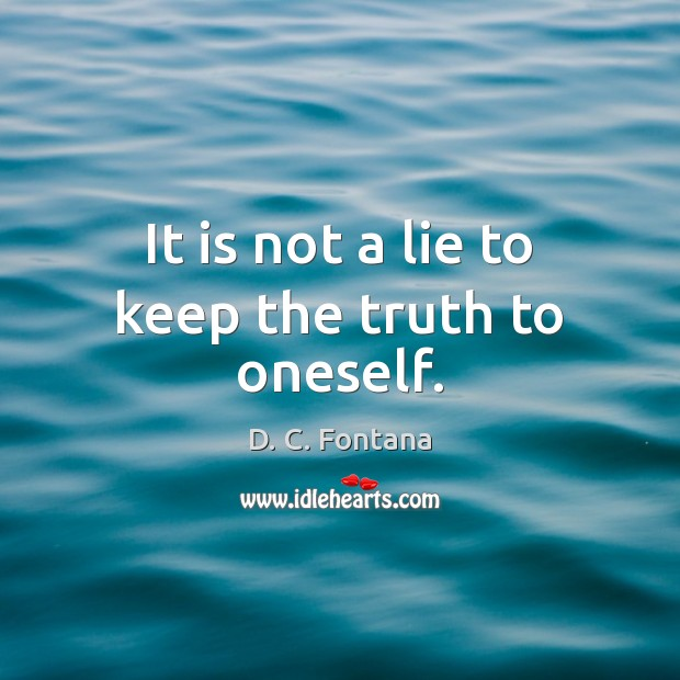 It is not a lie to keep the truth to oneself. Image