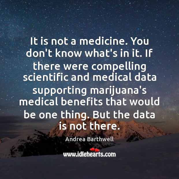 It is not a medicine. You don't know what's in it. If Data Quotes Image