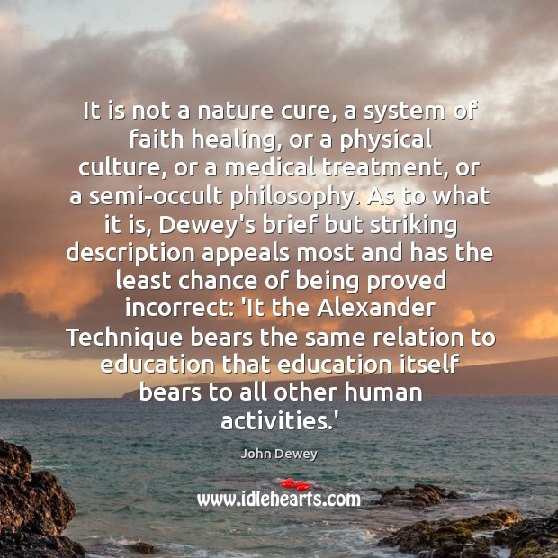 It is not a nature cure, a system of faith healing, or Image