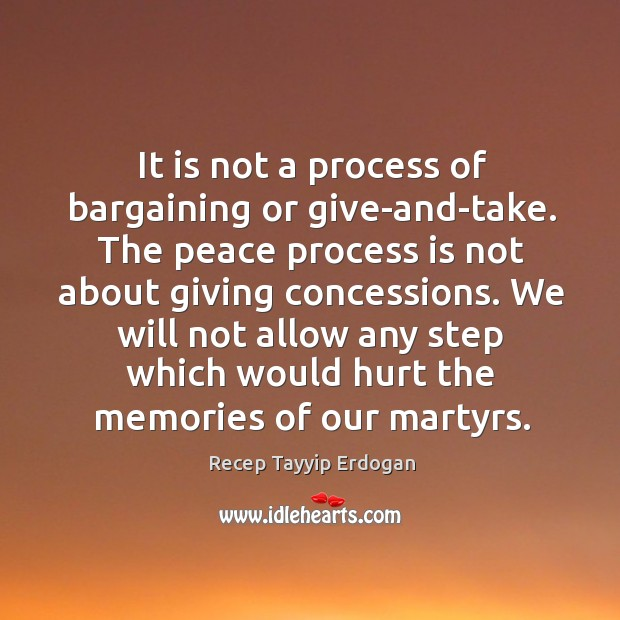 It is not a process of bargaining or give-and-take. The peace process Image
