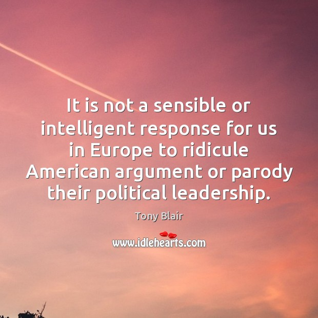 It is not a sensible or intelligent response for us in Europe Image