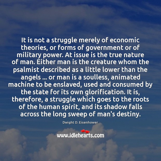 Image, It is not a struggle merely of economic theories, or forms of