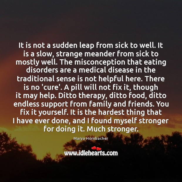 It is not a sudden leap from sick to well. It is Medical Quotes Image