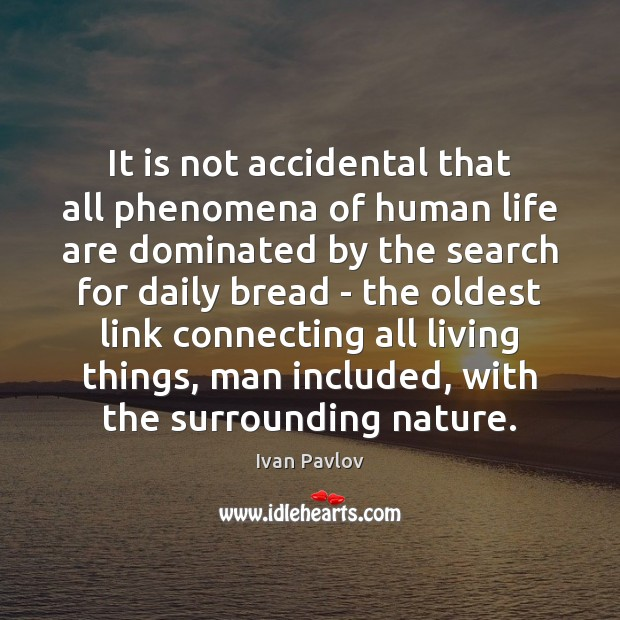 It is not accidental that all phenomena of human life are dominated Image