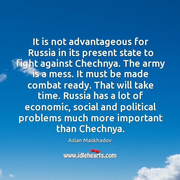Image, It is not advantageous for russia in its present state to fight against chechnya.