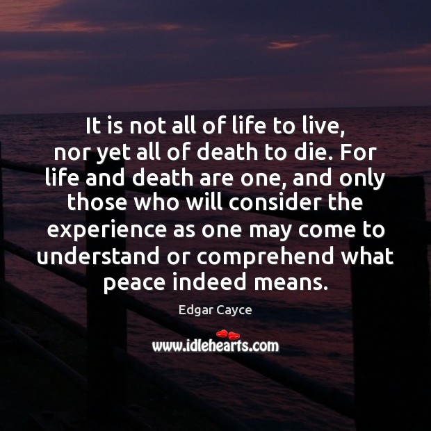 It is not all of life to live, nor yet all of Edgar Cayce Picture Quote