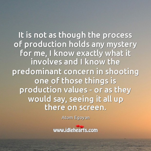 It is not as though the process of production holds any mystery Image