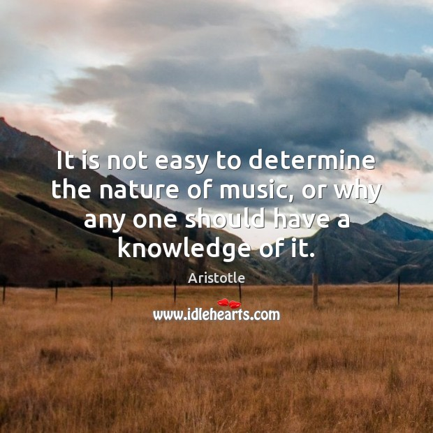 It is not easy to determine the nature of music, or why Image