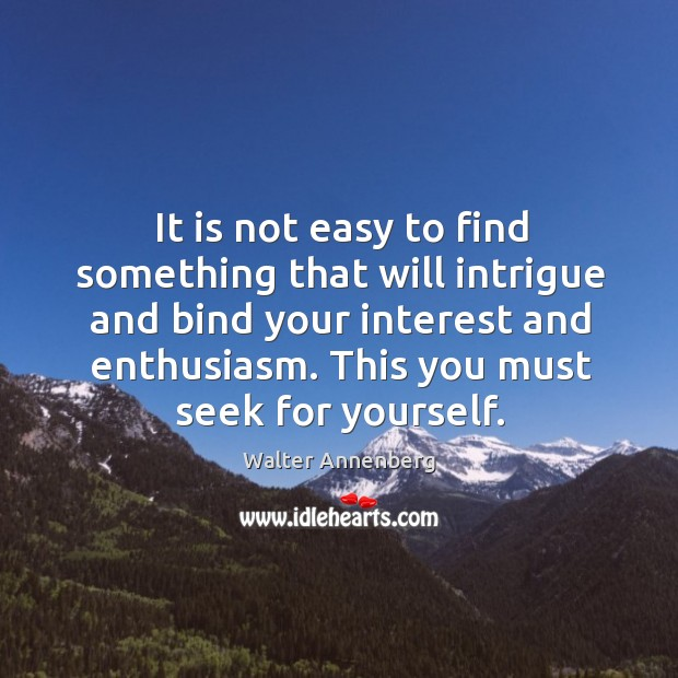 It is not easy to find something that will intrigue and bind your interest and enthusiasm. Image
