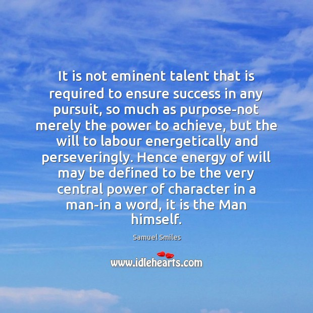 It is not eminent talent that is required to ensure success in Image