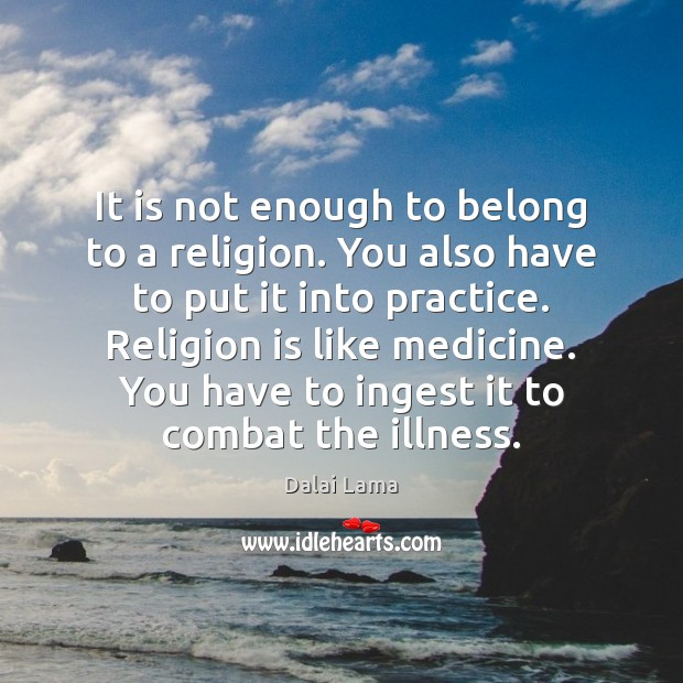 Image, It is not enough to belong to a religion. You also have