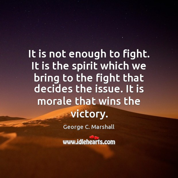 Image, It is not enough to fight. It is the spirit which we