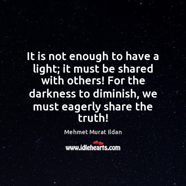 Image, It is not enough to have a light; it must be shared