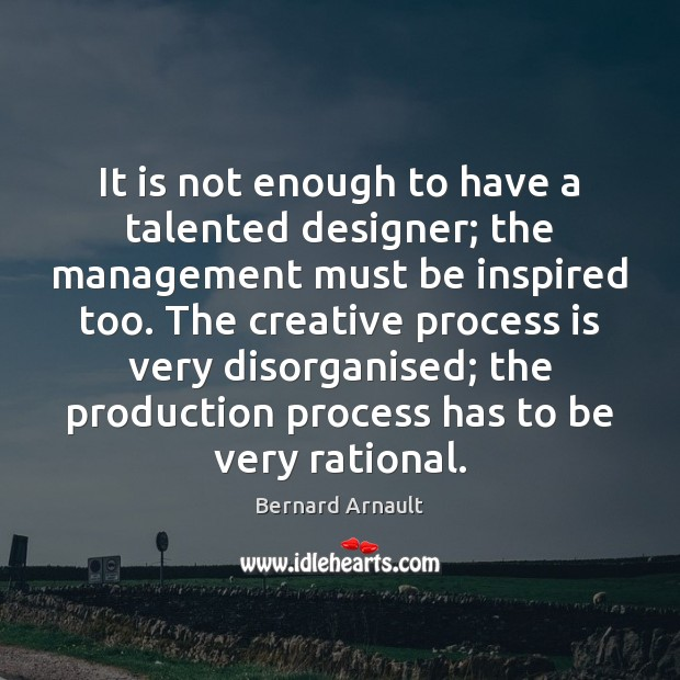 It is not enough to have a talented designer; the management must Image