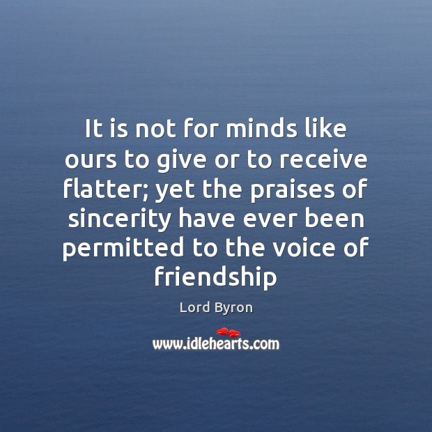 It is not for minds like ours to give or to receive Image