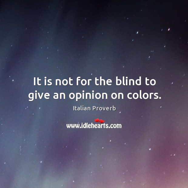 Image, It is not for the blind to give an opinion on colors.
