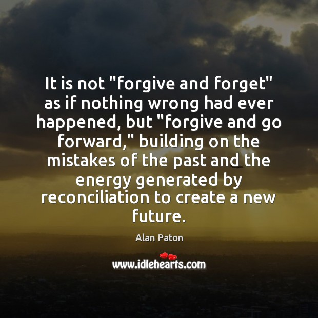 """Image, It is not """"forgive and forget"""" as if nothing wrong had ever"""