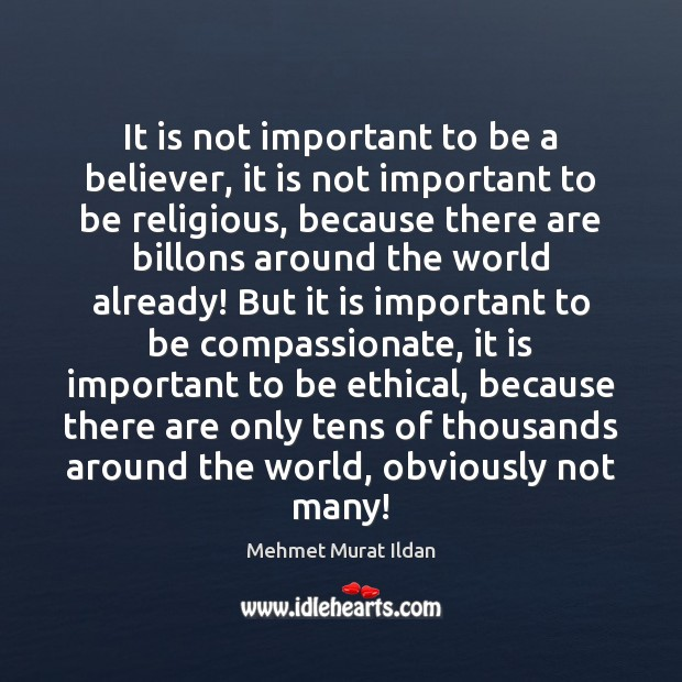 Image, It is not important to be a believer, it is not important
