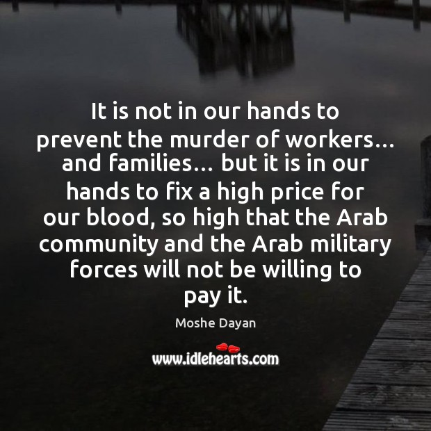 It is not in our hands to prevent the murder of workers… Image