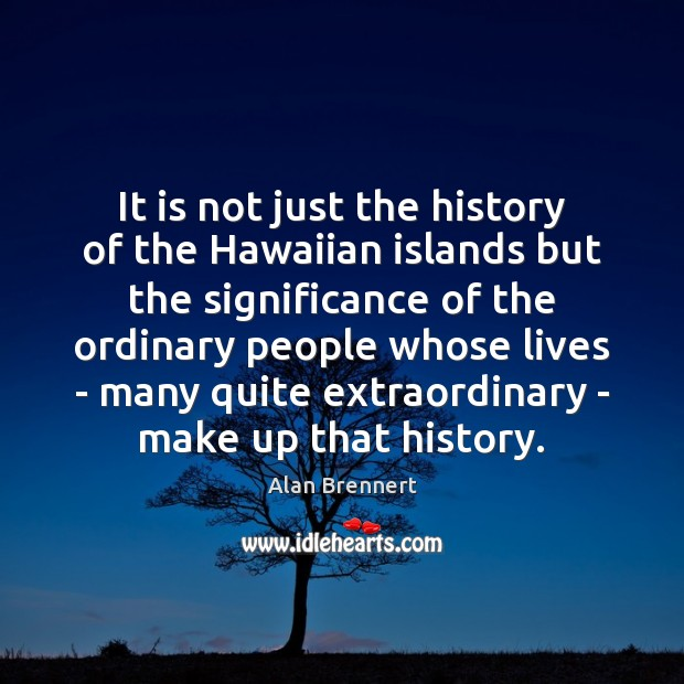 Image, It is not just the history of the Hawaiian islands but the