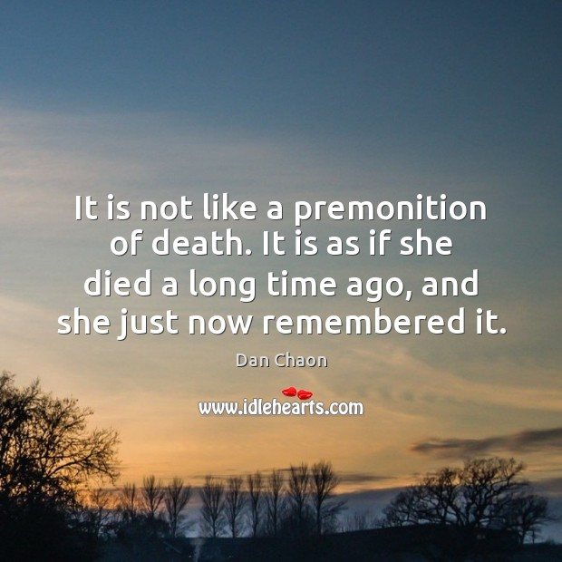 It is not like a premonition of death. It is as if Image