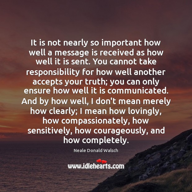 Image, It is not nearly so important how well a message is received