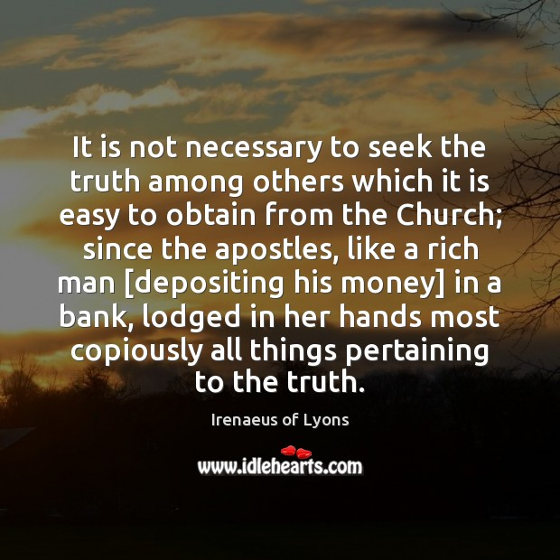 Image, It is not necessary to seek the truth among others which it