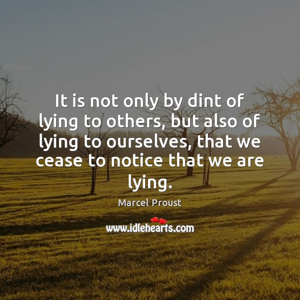Image, It is not only by dint of lying to others, but also